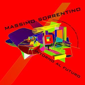 Intorno al futuro, Massimo Sorrentino