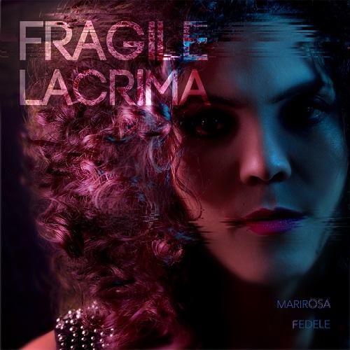 Fragile_Lacrima_Marirosa_Fedele