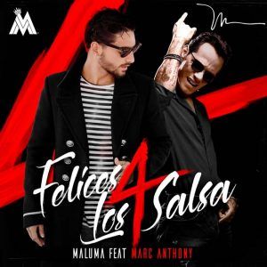 Maluma feature Marc Anthony - Felices los 4 (salsa version)