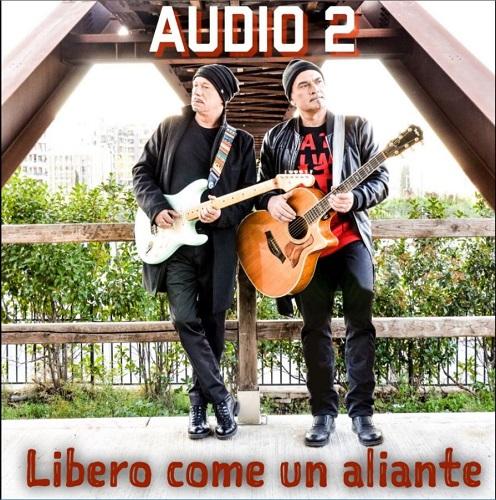 """Audio 2: arriva in radio il nuovo brano """"Libero come un aliante"""""""