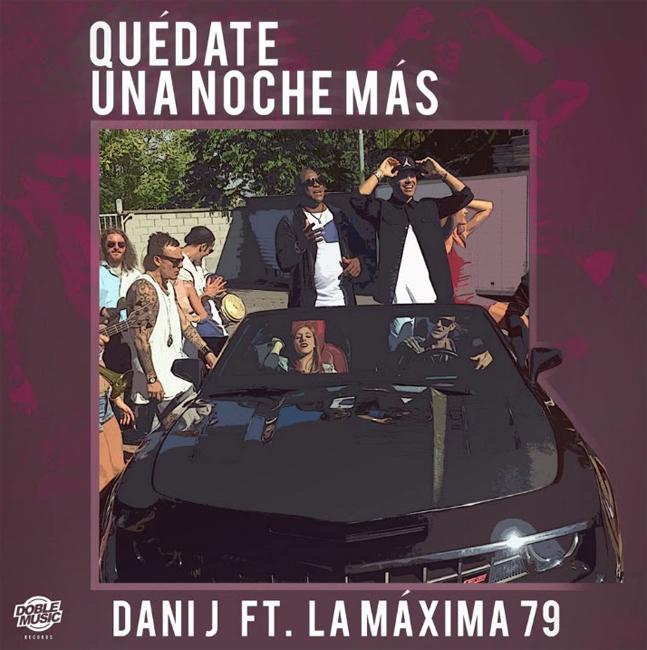 Dani J feature La Máxima79 - Quédate Una Noche Más
