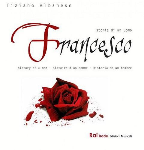 """Tiziano Albanese presenta l'opera musicale """"Francesco, storia di un uomo"""""""