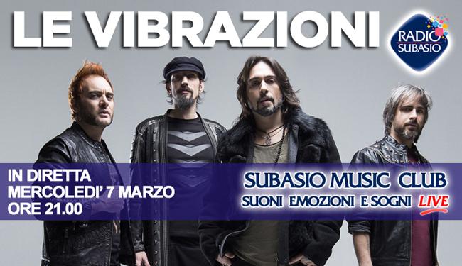 Le Vibrazioni il 7 marzo a Radio Subatio tra live, musica e parole