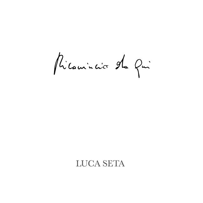 """Luca Seta: dal 16 marzo esce il nuovo album """"Ricomincio da qui"""""""