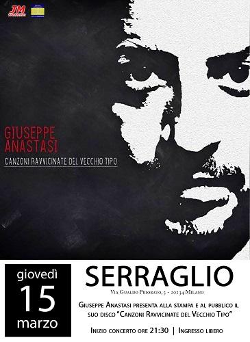 """Giuseppe Anastasi il 15 marzo in concerto al """"Serraglio"""" di Milano"""