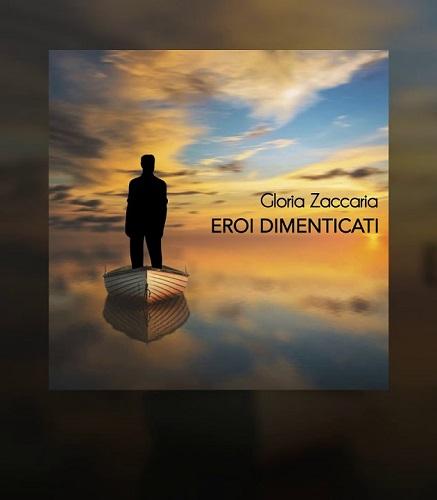 """Gloria Zaccaria: il singolo """"Eroi dimenticati"""" anticipa l'ep """"Una parte di me"""""""