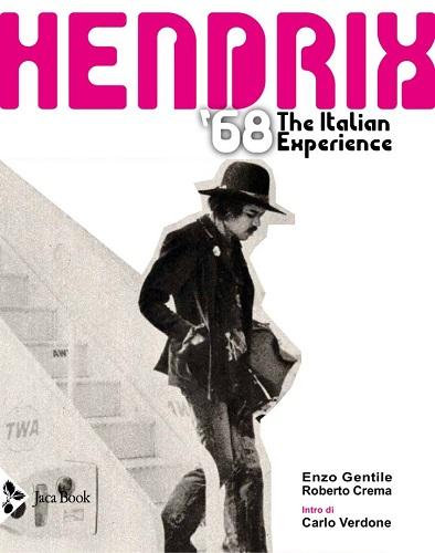 """""""Hendrix '68 - The Italian Experience"""", il libro in uscita dal 26 aprile"""