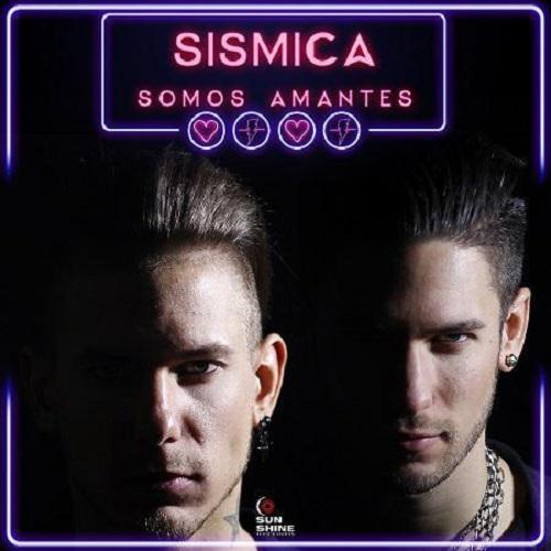 """Sismica: """"Somos Amantes"""" è il nuovo singolo del duo latino"""