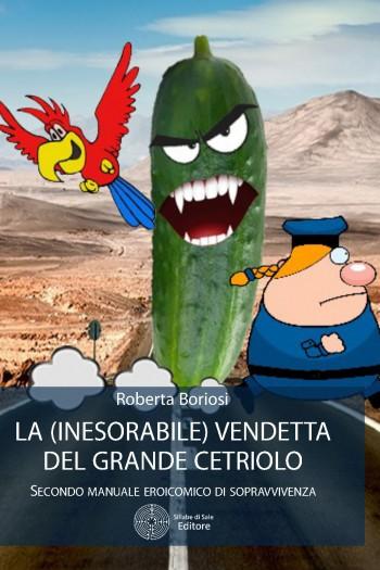 """Roberta Boriosi in """"La (inesorabile) vendetta del grande cetriolo"""""""