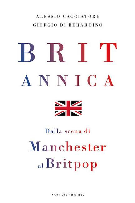 Britannica - Dalla scena di Manchester al Britpop: l'intervista agli autori