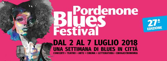 Pordenone Blues Festival: 27^ edizione dal 2 al 7 luglio