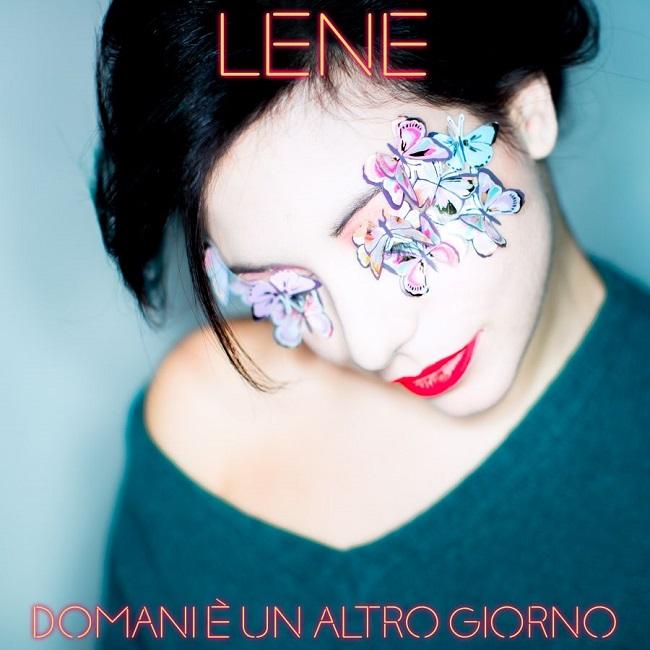 """Lene: è online il video del singolo """"Domani è un altro giorno"""""""