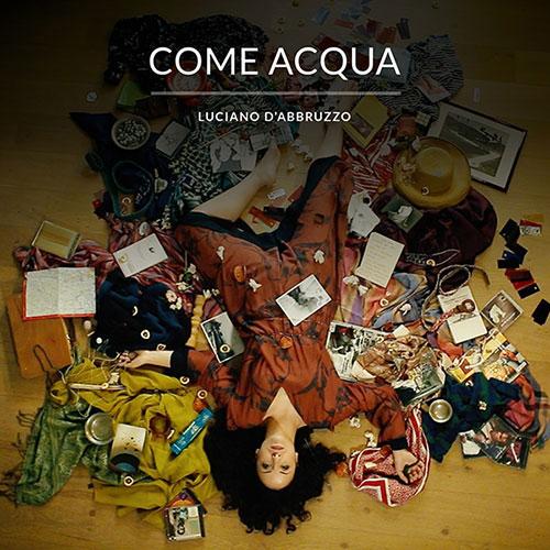 Come Acqua cover singolo Luciano D'Abbruzzo