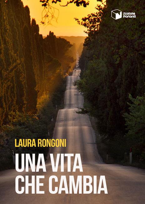 Una vita che cambia primo libro Laura Rongoni