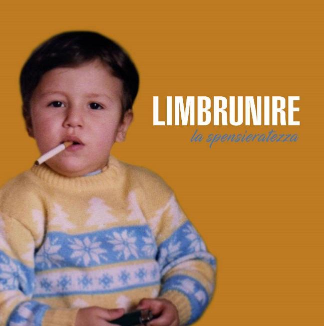 La Spensieratezza primo album Limbrunire