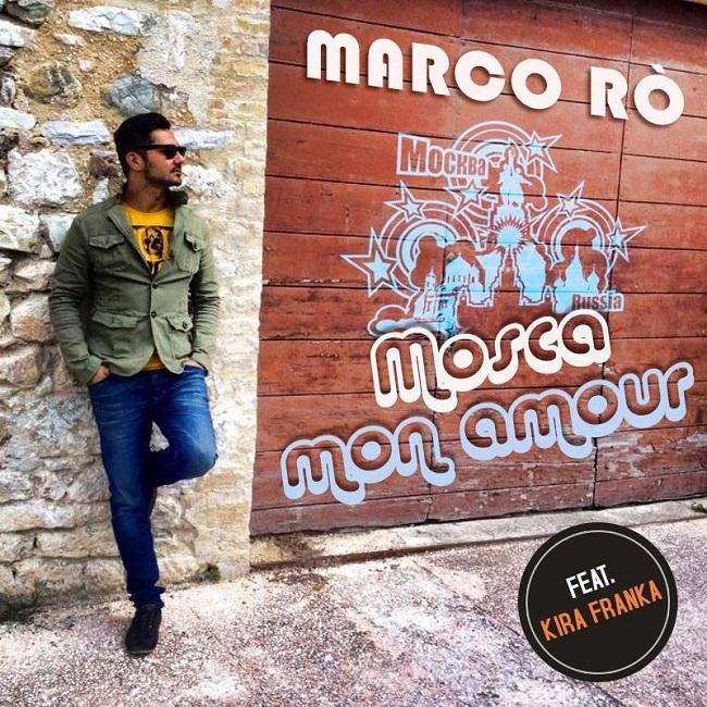 """Marco Rò: esce oggi in radio """"Mosca Mon Amour - Russia 2018 ed."""""""