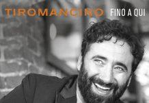Tiromancino canzoni Fino a qui nuovo album