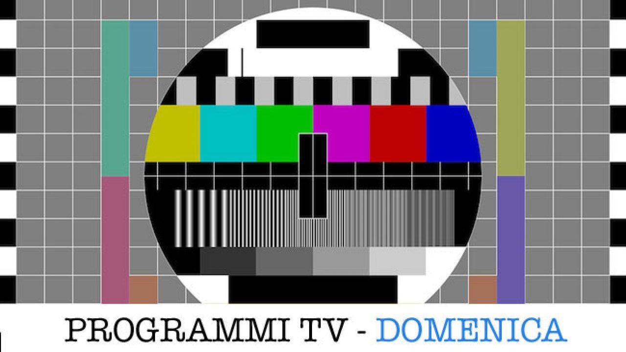 I Programmi In Tv Oggi Domenica 17 Maggio 2020