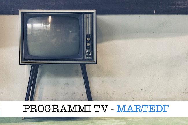 programmi tv martedì