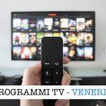 programmi tv venerdi
