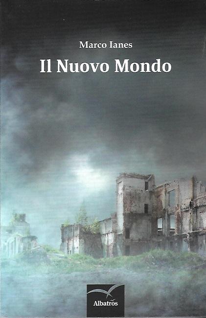 Il Nuovo Mondo di Marco Ianes, alla scoperta del romanzo