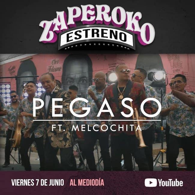 Orquesta Zaperoko feat. Melcochita – Pegaso