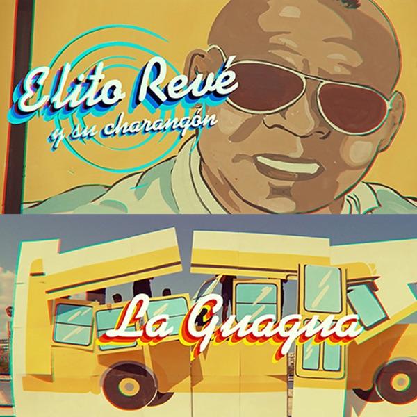 Elito Revé y su Charangón ft Telmary – La Guagua