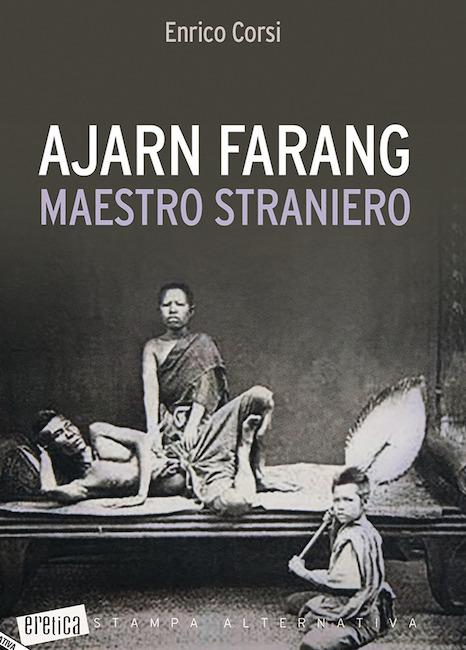 """""""Ajarn Farang - Maestro Straniero"""", il romanzo di Enrico Corsi"""