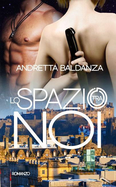 Lo spazio tra noi, il romance appassionante di Andretta Baldanza