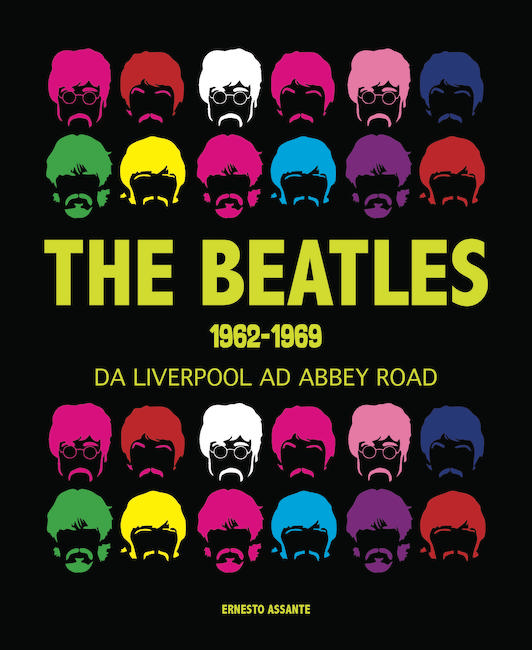 The Beatles 1962-1969 Da Liverpool ad Abbey Road in libreria