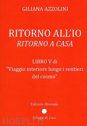 Ritorno all'Io. Ritorno a casa, il nuovo libro di Giliana Azzolini