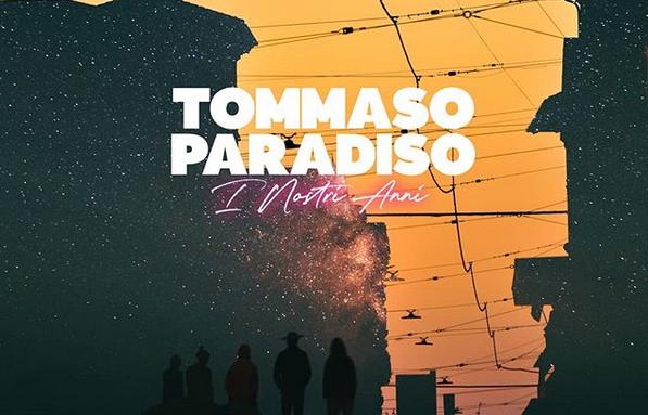 """Tommaso Paradiso, ecco """"I Nostri Anni"""": testo e significato"""