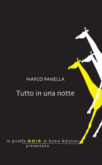 Tutto in una notte, alla scoperta del thriller di Marco Panella