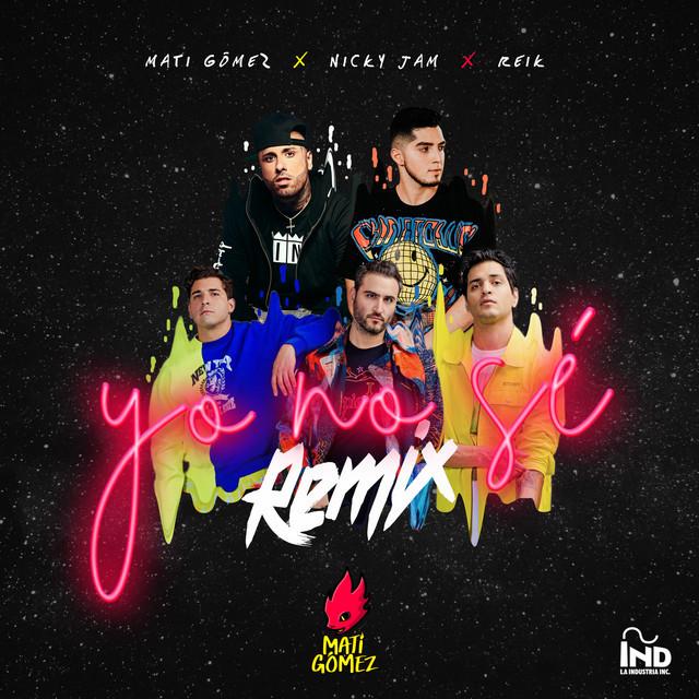 Mati Gómez x Nicky Jam x Reik - Yo No Sé (Remix)