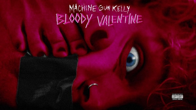 machine gun kelly bloody valentine