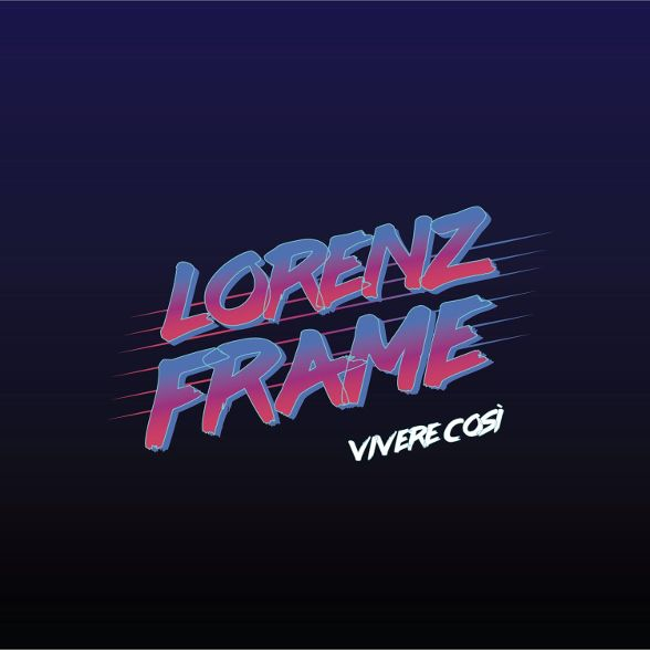 lorenz frame vicere così