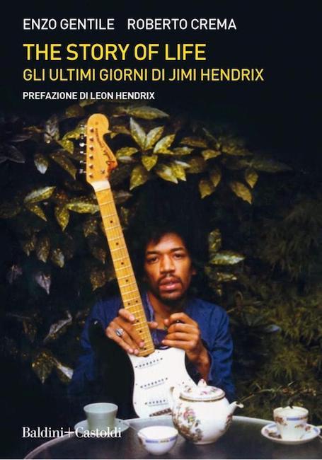 """Jimi Hendrix, """"The Story of Life"""": il libro di Enzo Gentile"""