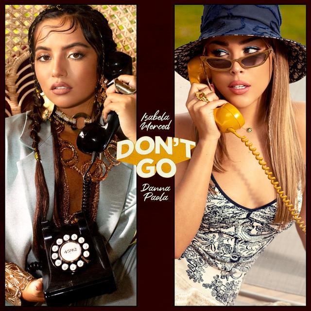 Don't Go, Isabela Merced e Danna Paola: testo e video