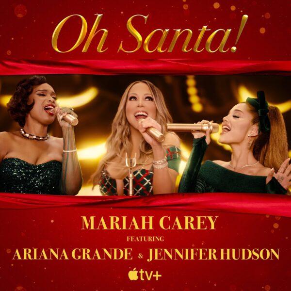 """Oh Santa!"", Mariah Carey con Ariana Grande e Jennifer Hudson"