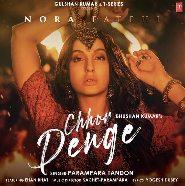 Chhor Denge: Parampara Tandon | Sachet-Parampara | Nora Fatehi, Ehan Bhat | Arvindr K, Bhushan Kumar