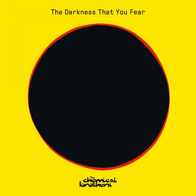 chemical brothers The Darkness That You Fear cover