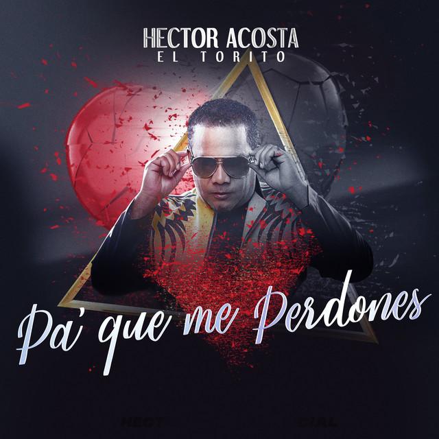 Hector Acosta - Pa' que me perdones