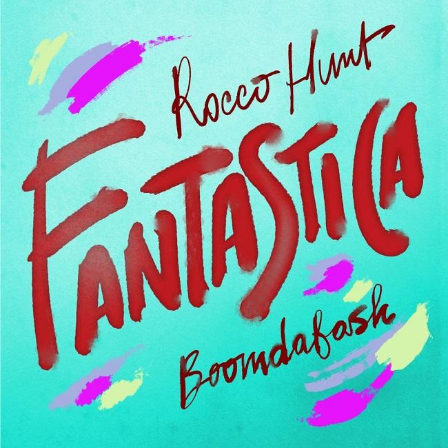 Rocco Hunt Boomdabash Fantastica cover