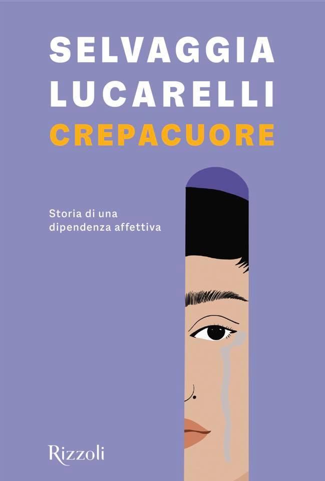 """""""Crepacuore – storia di una dipendenza affettiva"""", il libro diSelvaggia Lucarelli"""