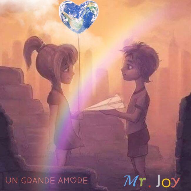 """""""Un grande amore"""", il nuovo singolo di Mr Joy"""