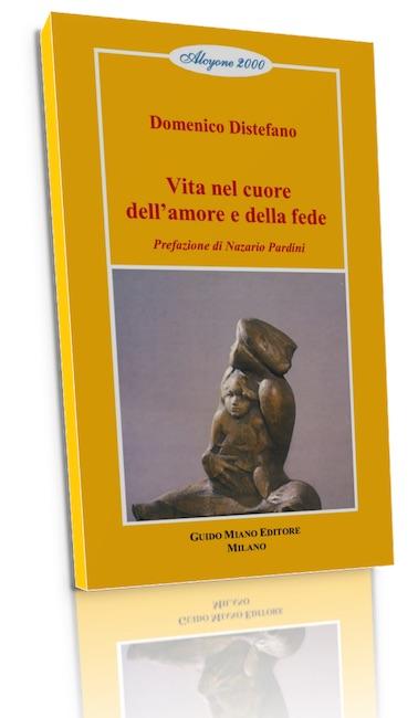 Vita nel cuore dell'amore e della fede, raccolta poesie di Domenico Distefano